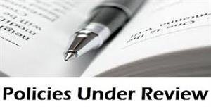 Policies Under Review