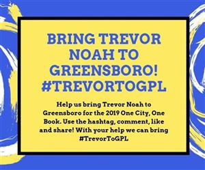 Bring Author Trevor Noah to Greensboro!